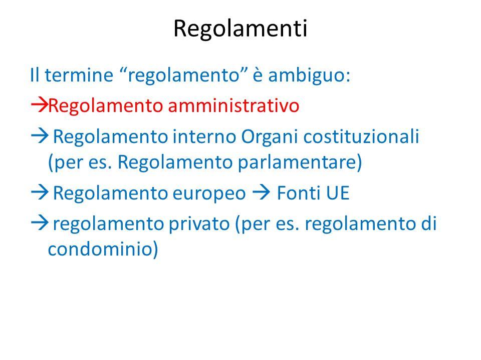 Regolamenti Il termine regolamento è ambiguo: