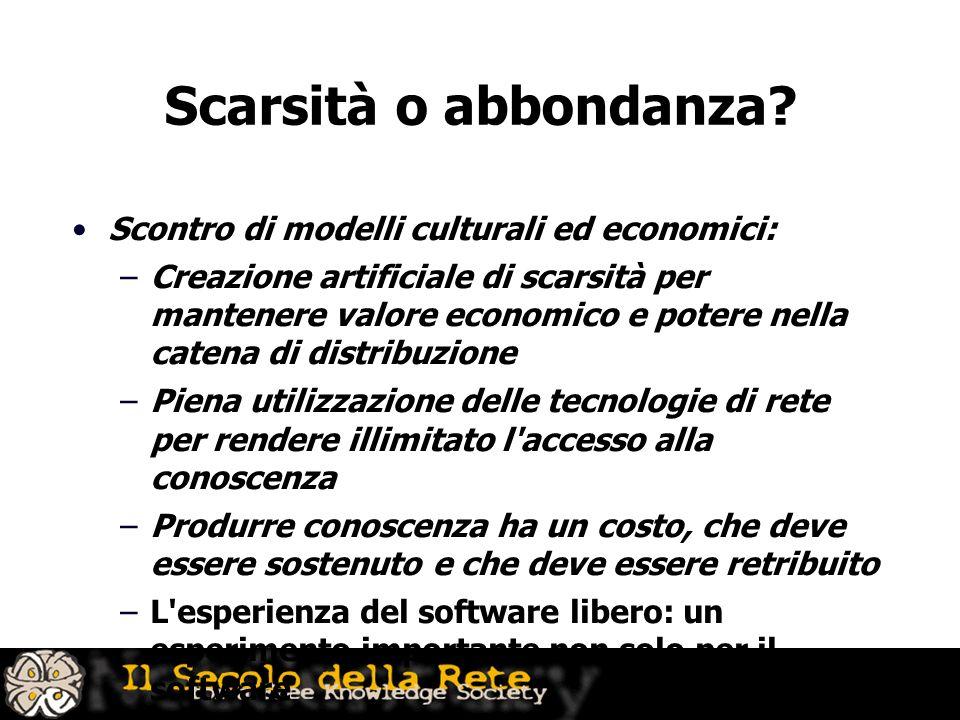 Scarsità o abbondanza Scontro di modelli culturali ed economici: