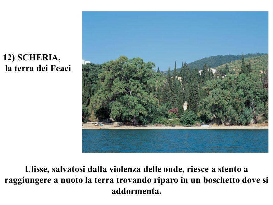 12) SCHERIA, la terra dei Feaci.
