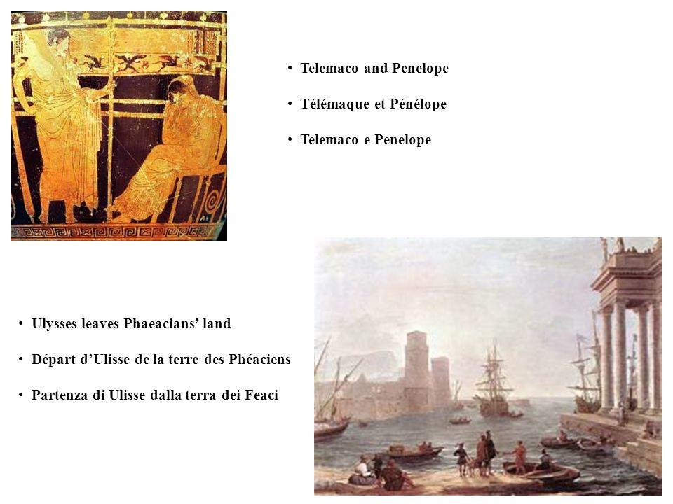 Telemaco and PenelopeTélémaque et Pénélope. Telemaco e Penelope. Ulysses leaves Phaeacians' land. Départ d'Ulisse de la terre des Phéaciens.