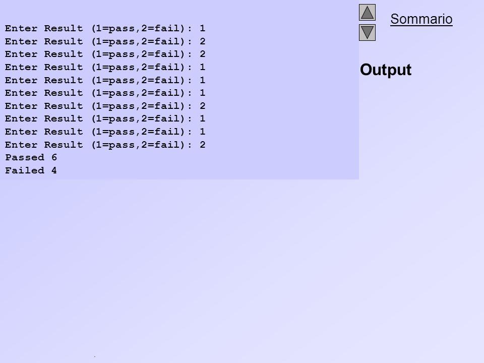 Output Enter Result (1=pass,2=fail): 1 Enter Result (1=pass,2=fail): 2