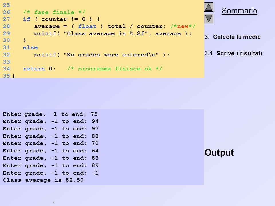 3. Calcola la media 3.1 Scrive i risultati Output