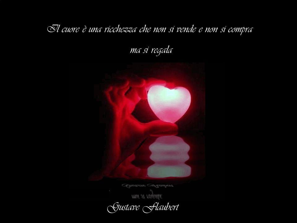Il cuore è una ricchezza che non si vende e non si compra