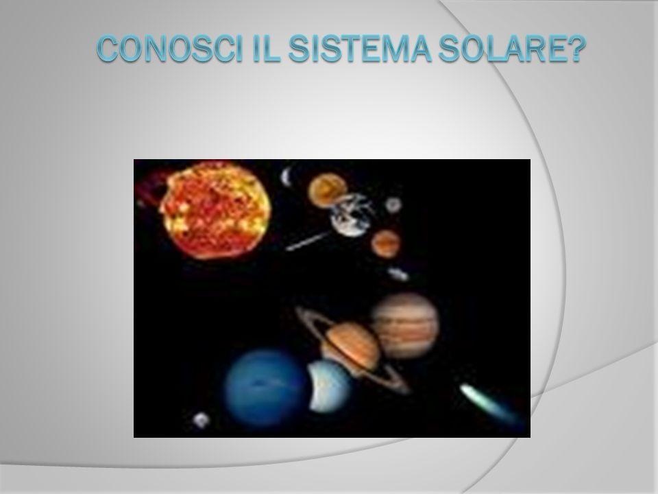 Conosci il sistema solare