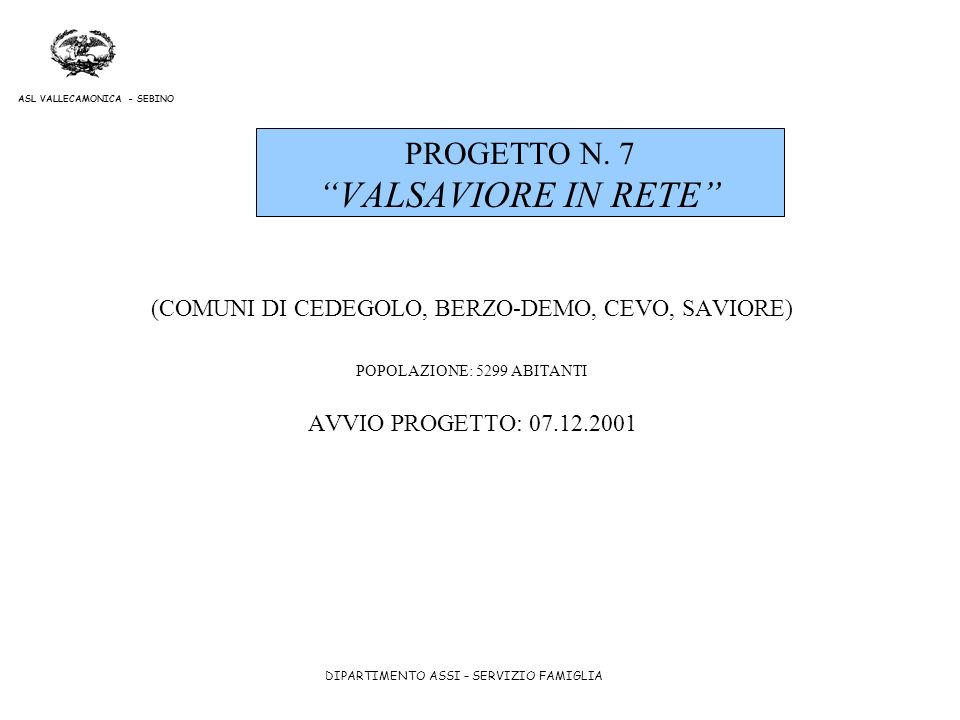 PROGETTO N. 7 VALSAVIORE IN RETE