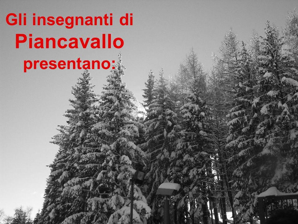 Gli insegnanti di Piancavallo presentano: