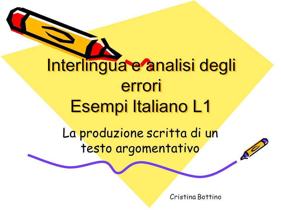 Interlingua e analisi degli errori Esempi Italiano L1