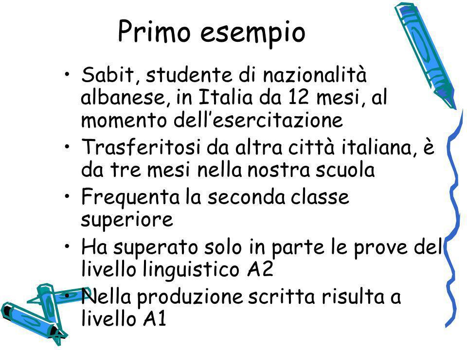 Primo esempioSabit, studente di nazionalità albanese, in Italia da 12 mesi, al momento dell'esercitazione.