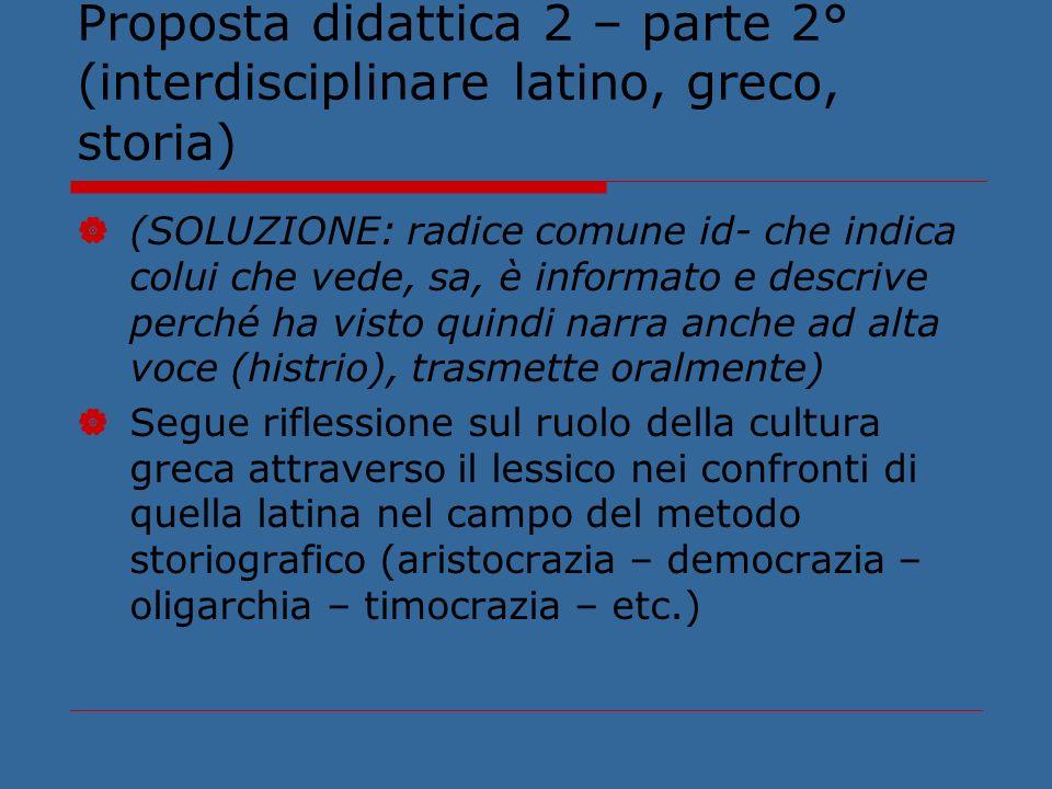 Proposta didattica 2 – parte 2° (interdisciplinare latino, greco, storia)