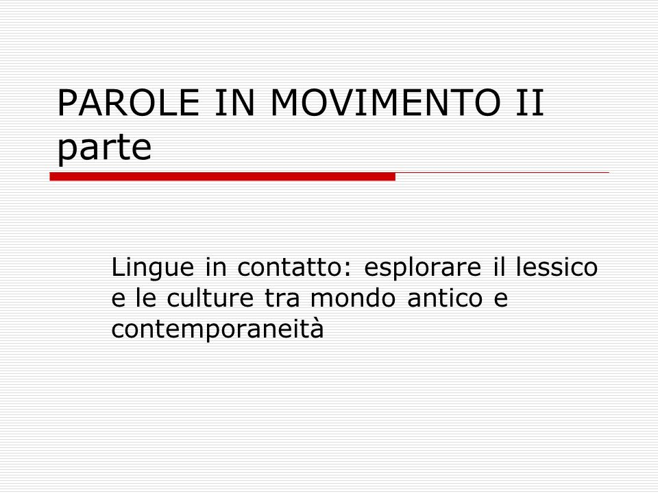 PAROLE IN MOVIMENTO II parte