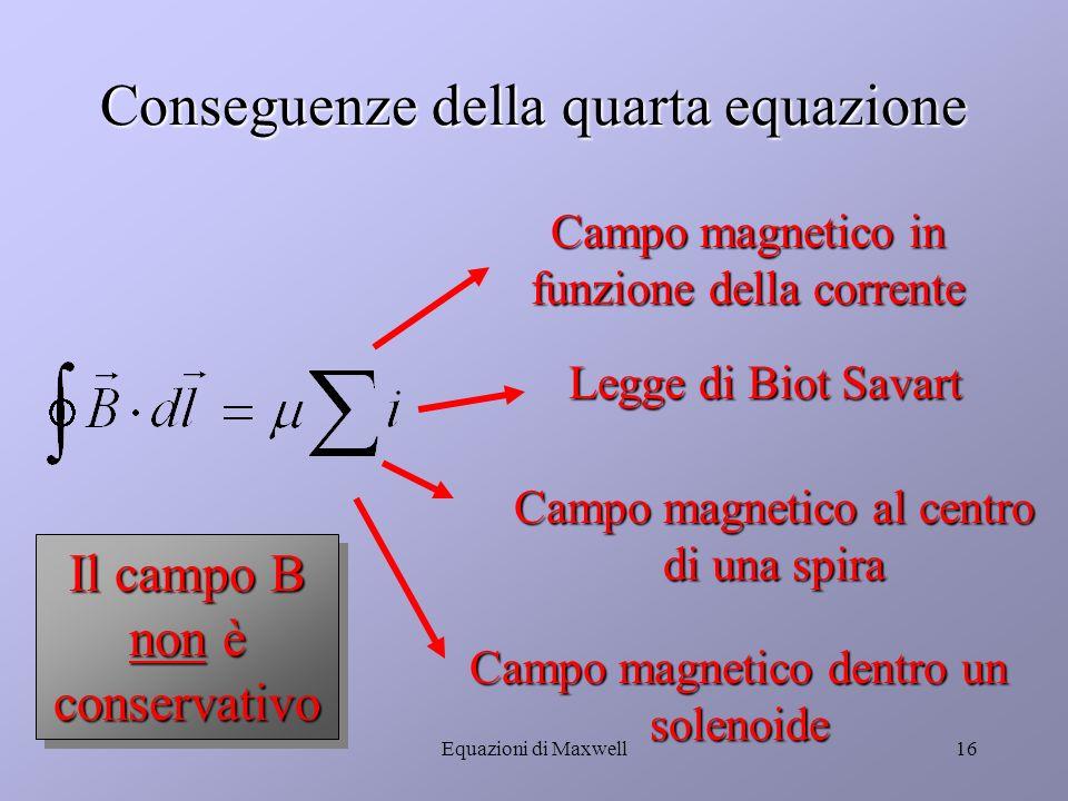 Conseguenze della quarta equazione