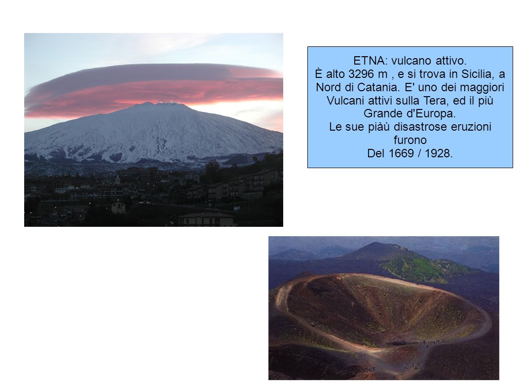 È alto 3296 m , e si trova in Sicilia, a