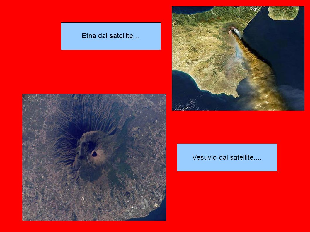 Etna dal satellite... Vesuvio dal satellite....