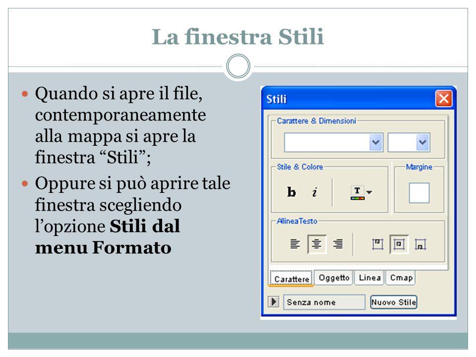 La finestra Stili Quando si apre il file, contemporaneamente alla mappa si apre la finestra Stili ;