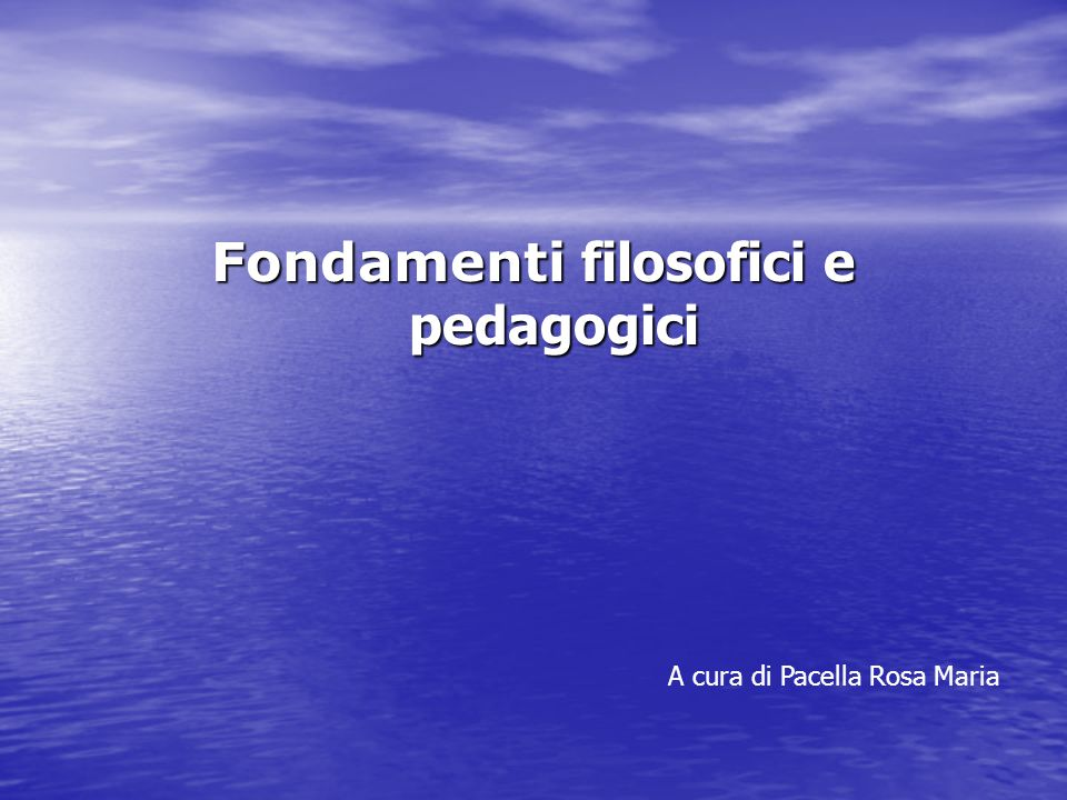 Fondamenti filosofici e pedagogici