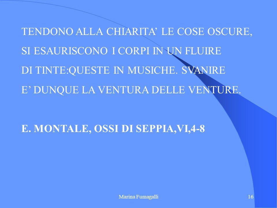 TENDONO ALLA CHIARITA' LE COSE OSCURE,