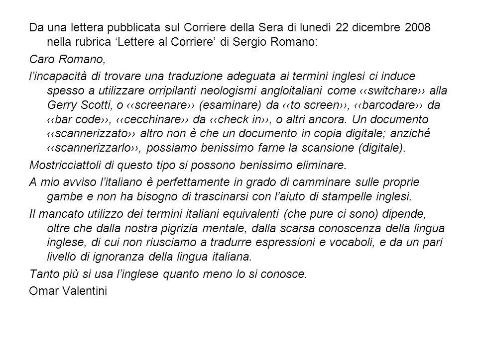 Da una lettera pubblicata sul Corriere della Sera di lunedì 22 dicembre 2008 nella rubrica 'Lettere al Corriere' di Sergio Romano: