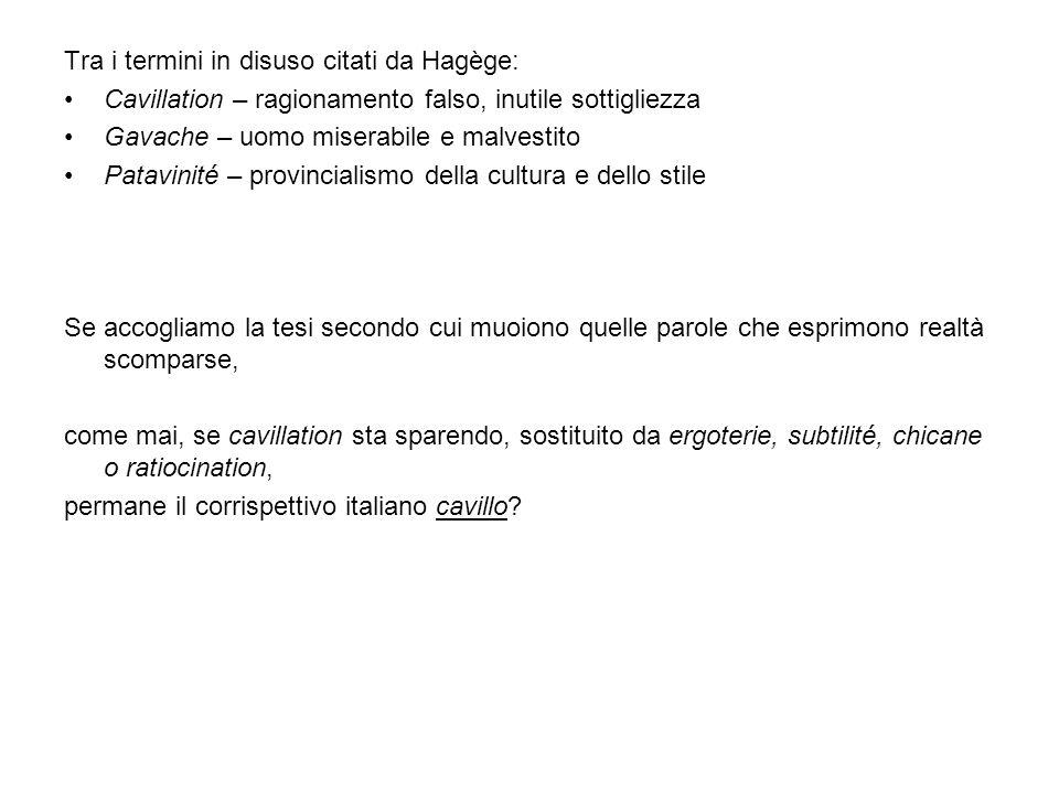 Tra i termini in disuso citati da Hagège: