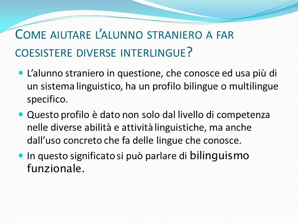 Come aiutare l'alunno straniero a far coesistere diverse interlingue