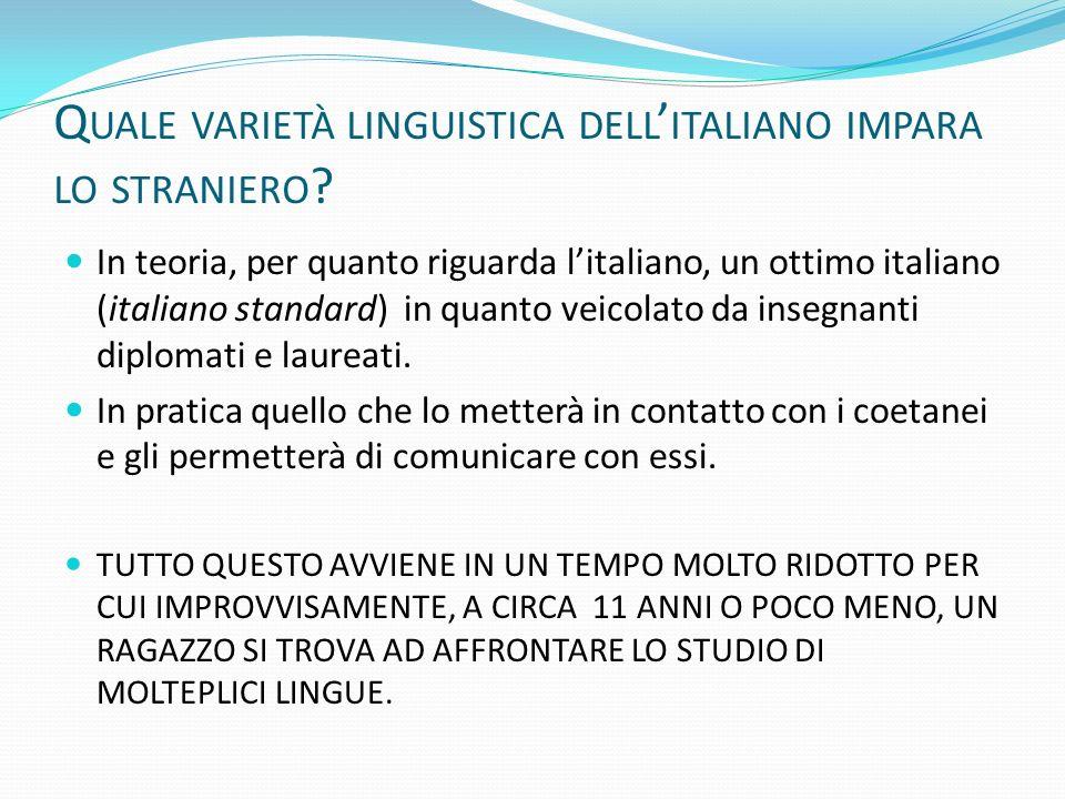 Quale varietà linguistica dell'italiano impara lo straniero