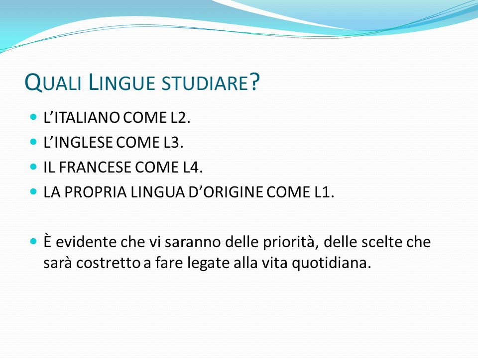 Quali Lingue studiare L'ITALIANO COME L2. L'INGLESE COME L3.