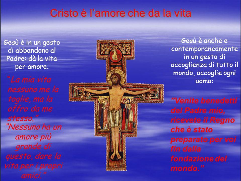 Cristo è l'amore che da la vita