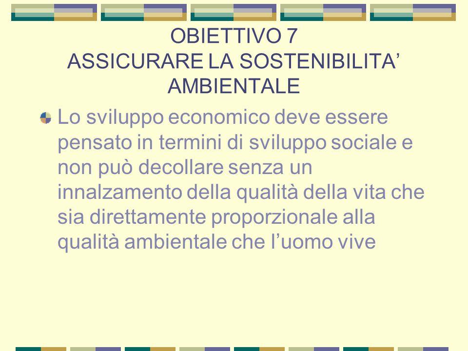 OBIETTIVO 7 ASSICURARE LA SOSTENIBILITA' AMBIENTALE