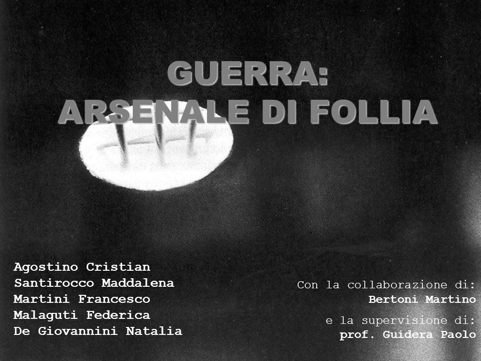 GUERRA: ARSENALE DI FOLLIA