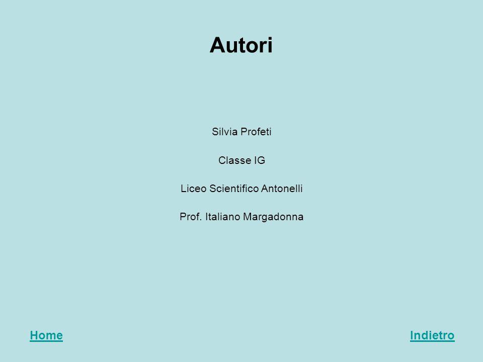 Autori Home Indietro Silvia Profeti Classe IG