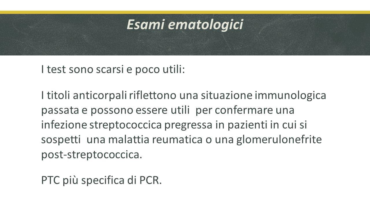 Esami ematologici I test sono scarsi e poco utili: