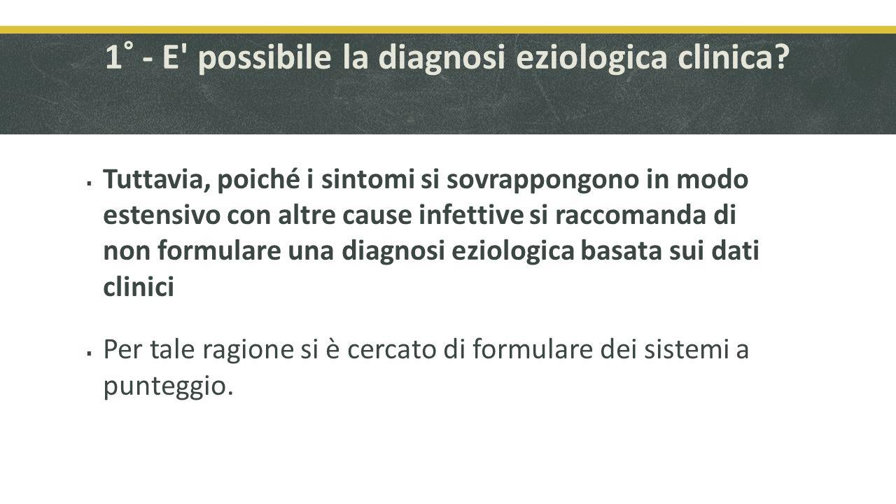 1° - E possibile la diagnosi eziologica clinica