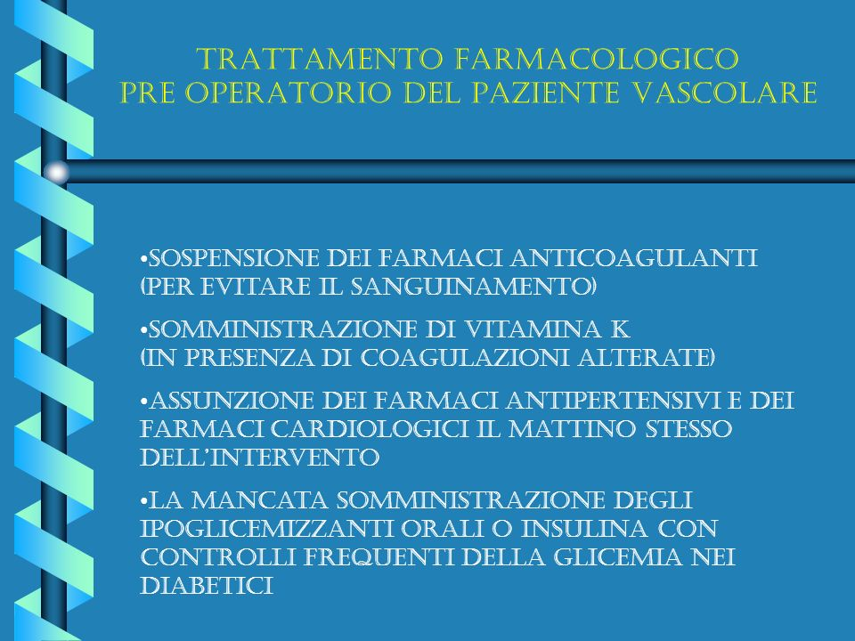 Trattamento farmacologico pre operatorio del paziente vascolare