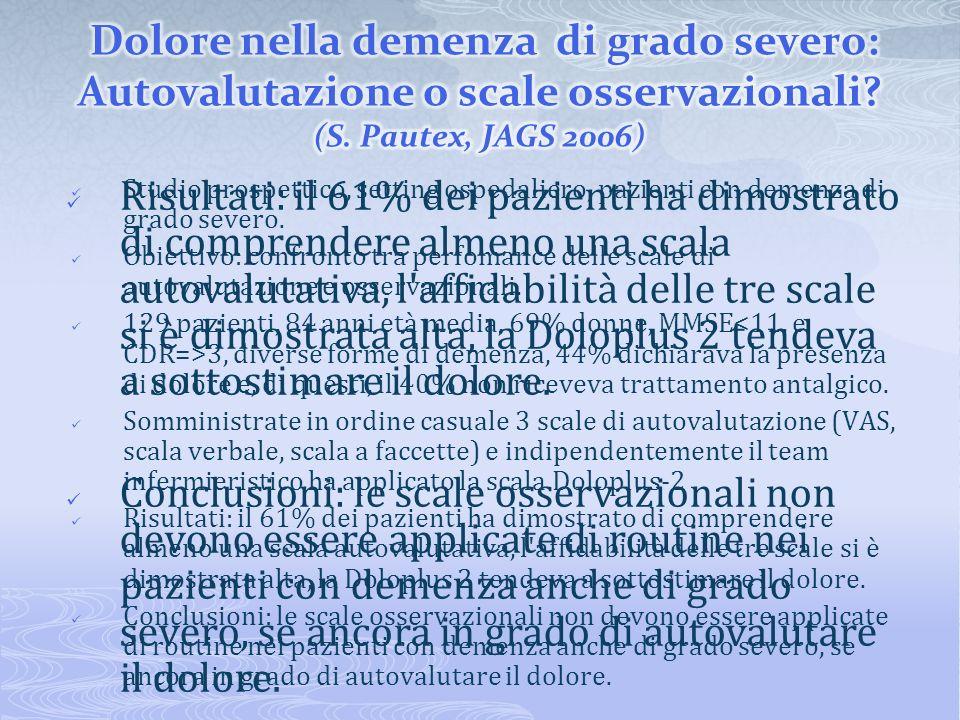 Dolore nella demenza di grado severo: Autovalutazione o scale osservazionali (S. Pautex, JAGS 2006)