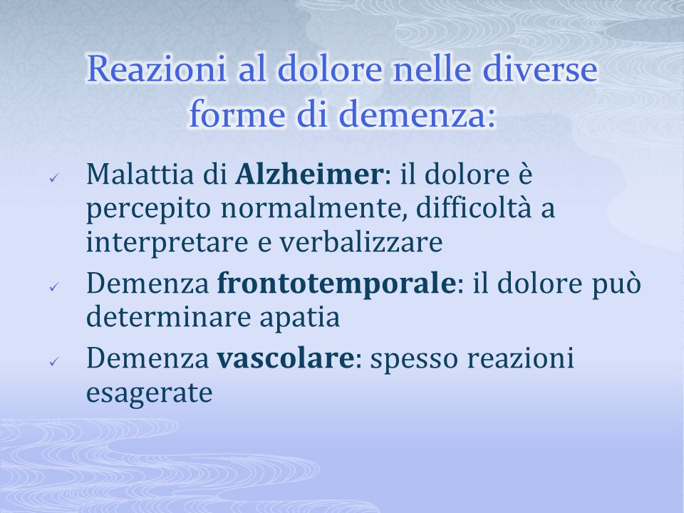 Reazioni al dolore nelle diverse forme di demenza: