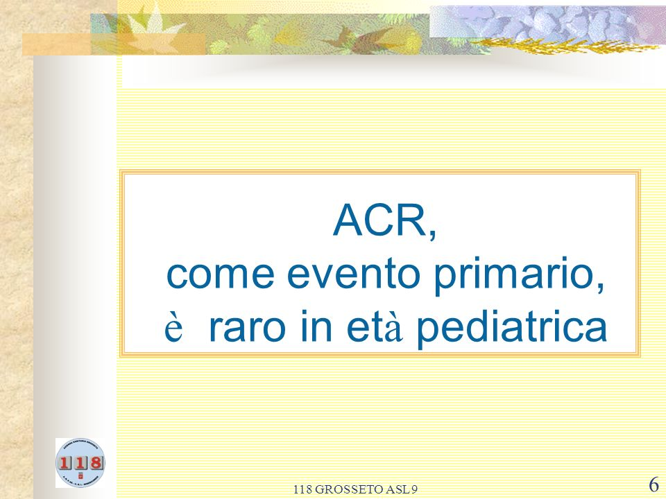 ACR, come evento primario, è raro in età pediatrica