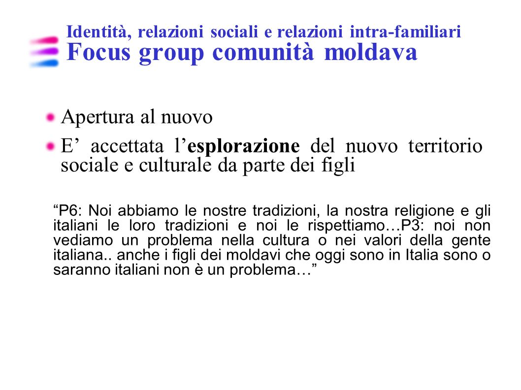 Identità, relazioni sociali e relazioni intra-familiari Focus group comunità moldava