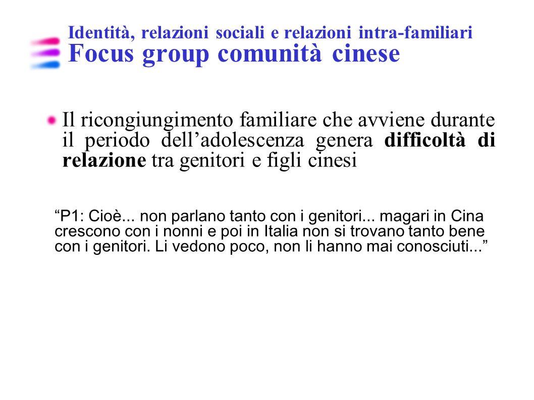 Identità, relazioni sociali e relazioni intra-familiari Focus group comunità cinese