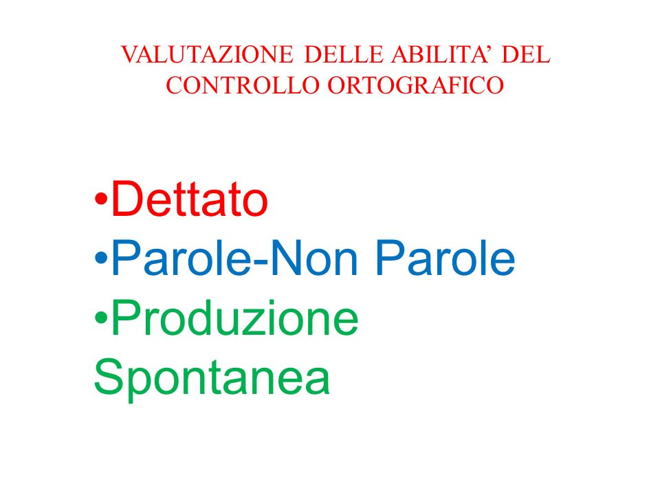 VALUTAZIONE DELLE ABILITA' DEL CONTROLLO ORTOGRAFICO
