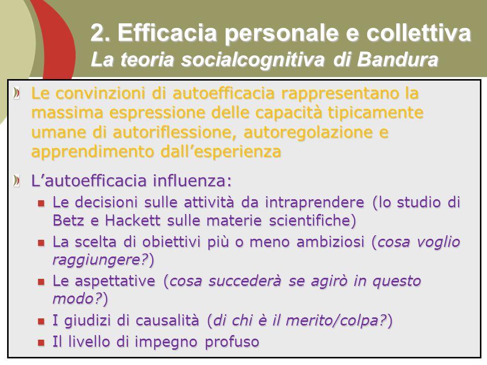 2. Efficacia personale e collettiva La teoria socialcognitiva di Bandura