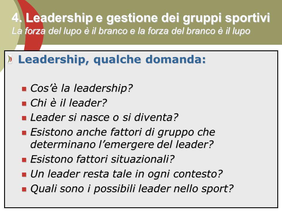4. Leadership e gestione dei gruppi sportivi La forza del lupo è il branco e la forza del branco è il lupo