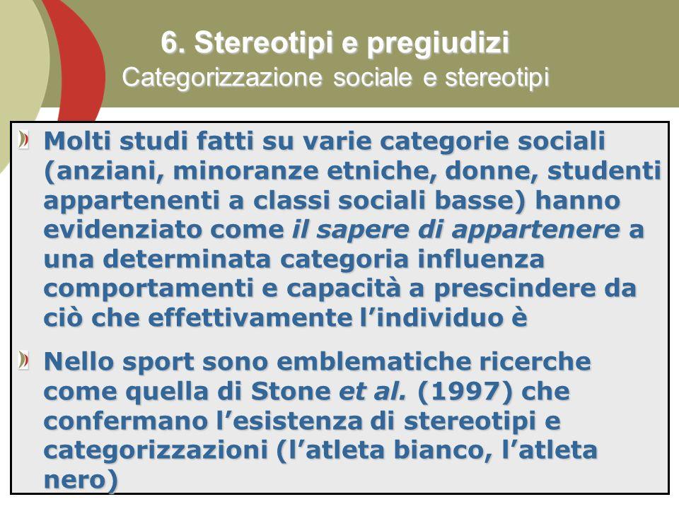 6. Stereotipi e pregiudizi Categorizzazione sociale e stereotipi