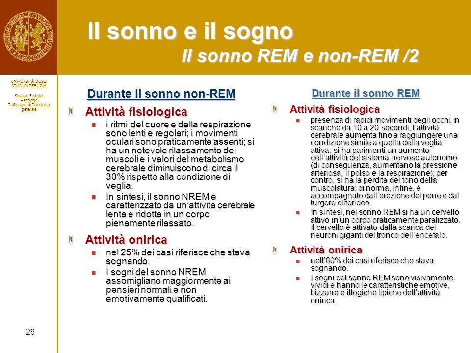 Il sonno e il sogno Il sonno REM e non-REM /2