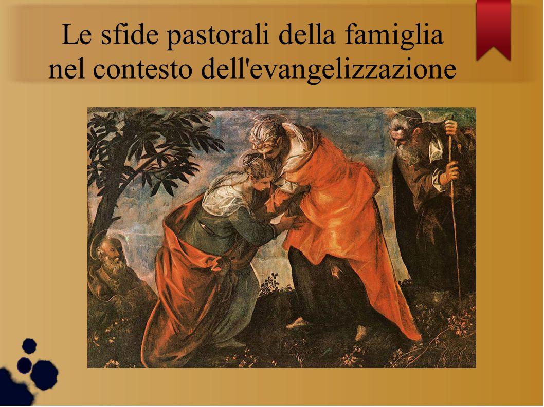 Le sfide pastorali della famiglia nel contesto dell evangelizzazione