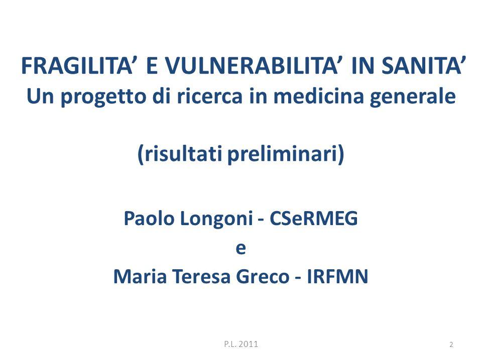 Paolo Longoni - CSeRMEG e Maria Teresa Greco - IRFMN