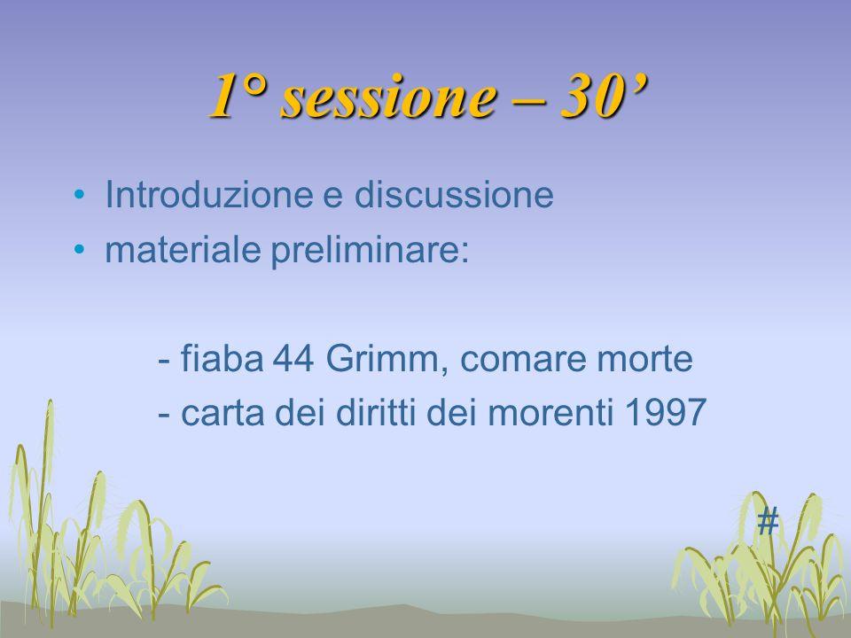 1° sessione – 30' Introduzione e discussione materiale preliminare:
