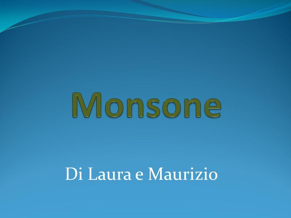 Monsone Di Laura e Maurizio