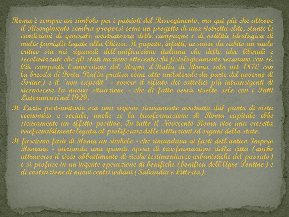 Roma è sempre un simbolo per i patrioti del Risorgimento, ma qui più che altrove il Risorgimento sembra proporsi come un progetto di una ristretta elite, stante le condizioni di generale arretratezza delle campagne e di ostilità ideologica di molte famiglie legate alla Chiesa.