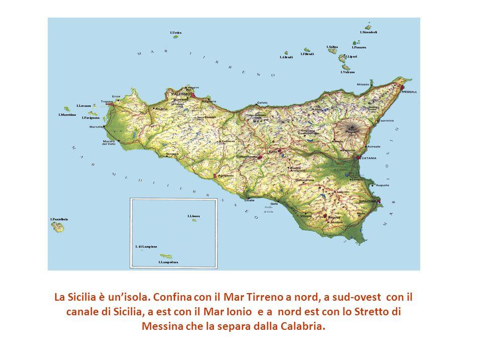 La Sicilia è un'isola.
