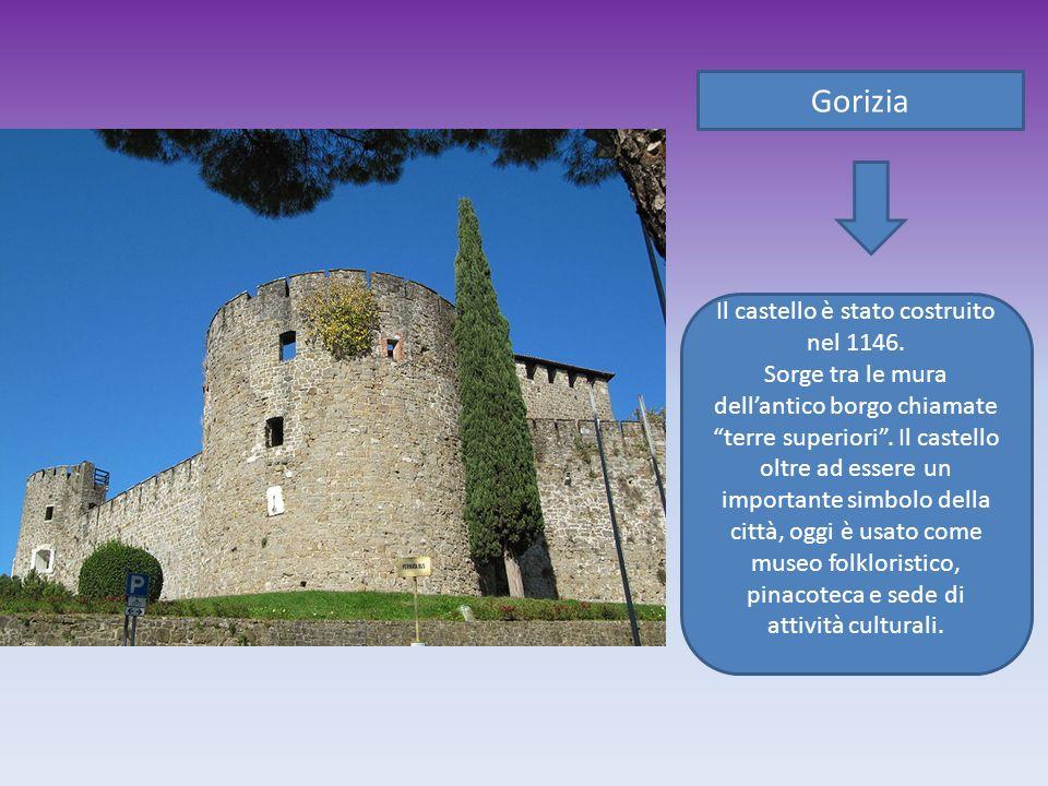 Il castello è stato costruito nel 1146.