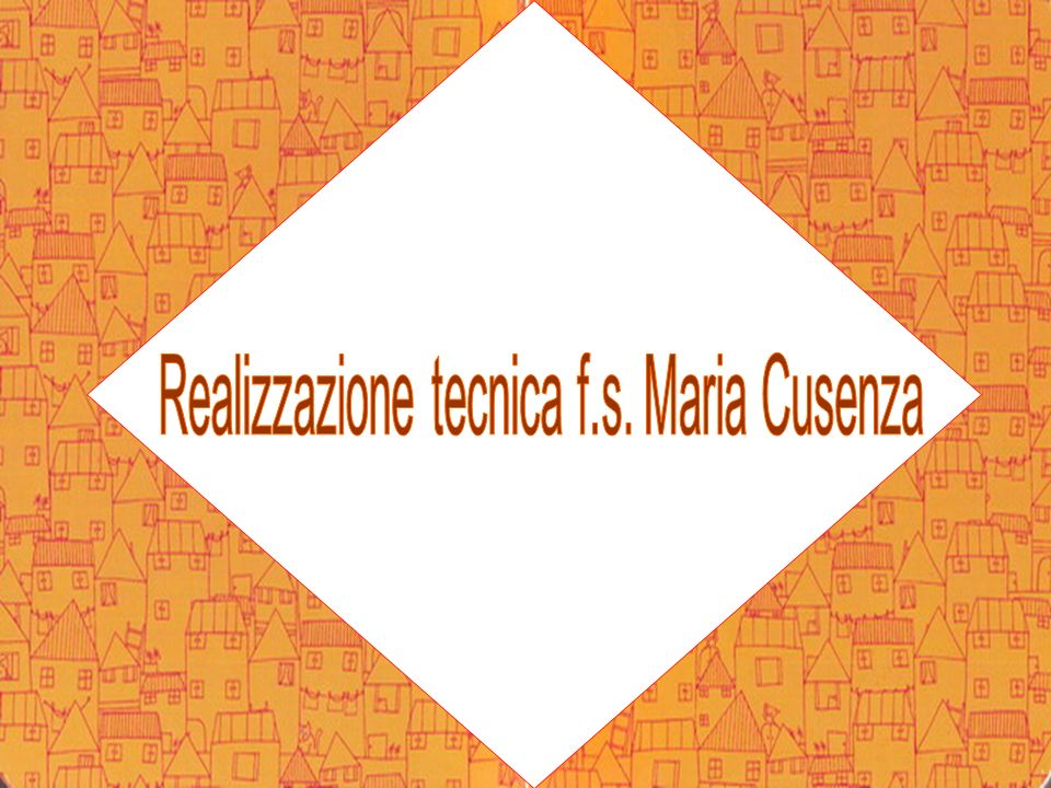 Realizzazione tecnica f.s. Maria Cusenza